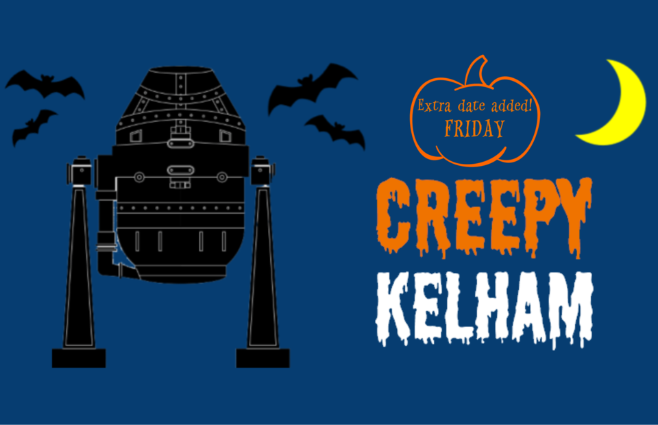 Creepy Kelham - Halloween Family Opening FRIDAY (SOLD OUT)